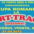 CS Vointa Sibiu si FRM organizeaza Cupa Romaniei la Dirt-Track (speedway) 2012 pe stadionul vointa din Sibiu in 21.04.2012 incepand cu ora 11.